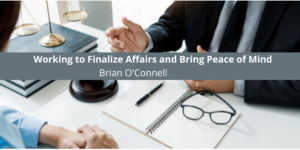 Working to Finalize Affairs and Bring Peace of Mind